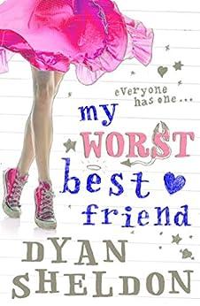 My Worst Best Friend by [Sheldon, Dyan]