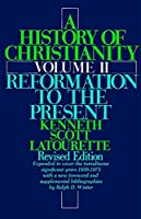A History of Christianity: Volume II: Reformation to the Present: Revised Edition