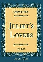 Juliet's Lovers, Vol. 2 of 3 (Classic Reprint)