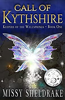 Call of Kythshire (Keepers of the Wellsprings Book 1) by [Sheldrake, Missy]