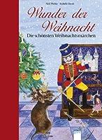 Wunder der Weihnacht: Die schoensten Weihnachtsmaerchen