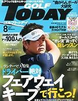 GOLF TODAY (ゴルフトゥデイ) 2013年 08月号 [雑誌]