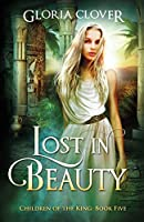 Lost in Beauty: Children of the King book 5