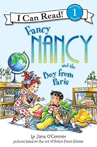 Fancy Nancy and the Boy from Paris (I Can Read Level 1)の詳細を見る