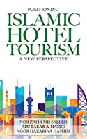 Positioning Islamic Hotel Tourism: A New Perspective