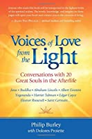 Voices of Love from the Light: Conversations with 20 Great Souls in the Afterlife