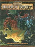 Warhammer Fantasy Roleplaying - Realms of Sorcery: Definitive Guide to magic in the Old World