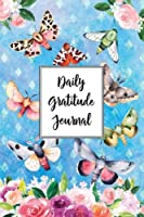 Gratitude Journal for Nature Lovers Butterflies and Moths 4: Daily Gratitude Journal, 100 Plus Graph Bullet Style Pages with Two Per Page, Start Each Day with a Grateful Heart.