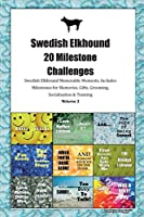 Swedish Elkhound (Jamthund) 20 Milestone Challenges Swedish Elkhound Memorable Moments.Includes Milestones for Memories, Gifts, Grooming, Socialization & Training Volume 2
