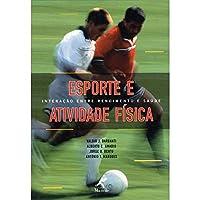 Esporte e Atividade Física. Interação Entre Rendimento e Saúde