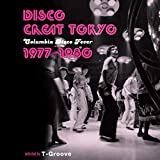 DISCO GREAT TOKYO-Columbia Disco Fever 1977-1980-selected by T-Groove