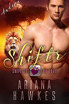 Shiftr: Swipe Left for Love (Andrea): BBW Lion Shifter Romance (Hope Valley BBW Dating App Romance Book 4) by [Hawkes, Ariana]