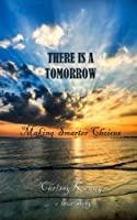 There Is a Tomorrow: Making Smarter Choices