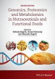 Genomics, Proteomics and Metabolomics in Nutraceuticals and Functional Foods (Hui: Food Science and Technology)