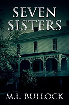 [Bullock, M.L.]のSeven Sisters (Seven Sisters Series Book 1) (English Edition)