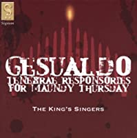 Gesualdo - Tenebrae Responsiaries for Maundy Thursday (2004-11-26)