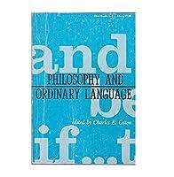 Philosophy and Ordinary Language (Illini Books)