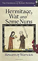 Hermitage, Wat and Some Nuns (The Chronicles of Brother Hermitage)