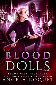 Blood Dolls (Blood Vice Book 4) by [Roquet, Angela]