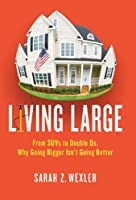 Living Large: From SUVs to Double D's, why Going Bigger Isn't Going Better