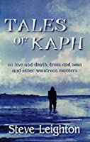 Tales of Kaph: on Love and Death, Trees and Seas and Other Wondrous Matters