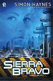 Sierra Bravo: (Book 3 in the Harriet Walsh series) by [Haynes, Simon]