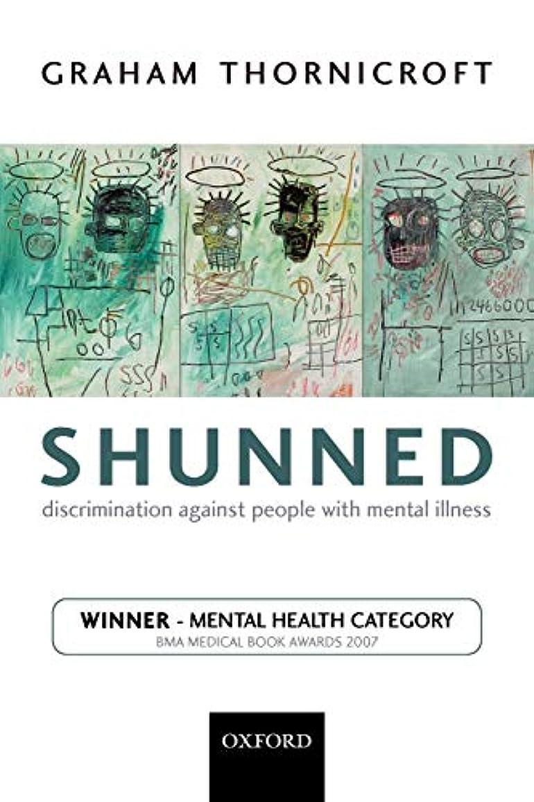 無一文余計な混合Shunned: Discrimination Against People with Mental Illness