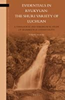 Evidentials in Ryukyuan: The Shuri Variety of Luchuan: A Typological and Theoretical Study of Grammatical Evidentiality (Brill's Studies in Language, Cognition and Culture)