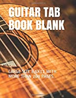 GUITAR TAB BOOK BLANK: LARGE SIZE 8,5X11 WITH MORE THAN 200 PAGES
