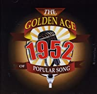 BEST OF 1952-GOLDEN AGE OF POPULAR SONGS