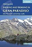 Walking and Trekking in the Gran Paradiso: Alta Via 2 trek and 28 day walks (Cicerone Walking and Trekking) (English Edition)
