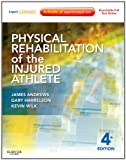 Physical Rehabilitation of the Injured Athlete: Expert Consult - Online and Print, 4e