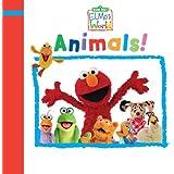 Elmo's World: Animals! (Sesame Street) (Sesame Street(R) Elmos World(TM))