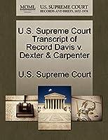 U.S. Supreme Court Transcript of Record Davis V. Dexter & Carpenter