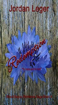 Redemption : Blood Bayou Romance Saga Book 4 by [Leger, Jordan ]