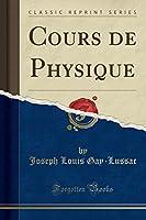 Cours de Physique (Classic Reprint)