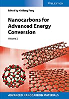 Nanocarbons for Advanced Energy Conversion (Advanced Nanocarbon Materials)