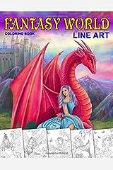 Fantasy World. Line art coloring book: Adult coloring book ペーパーバック