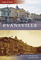 Evansville (Then and Now)