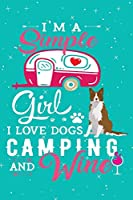I'm A Simple Girl I Love Dogs Camping And Wine: Border Collie Dog Journal Lined Blank Paper