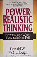 The Power of Realistic Thinking: How to Cope When How-To Books Fail