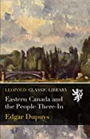 Eastern Canada and the People There-In