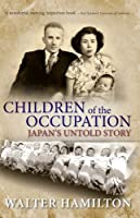 Children of the Occupation: Japan's Untold Story (The Rutgers Series in Childhood Studies)