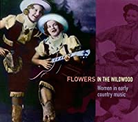 Flowers in the Wildwood: ...