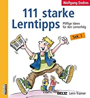 111 starke Lerntipps: Pfiffige Ideen fuer den Lernerfolg. Sek. I