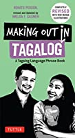 Making Out in Tagalog: A Tagalog Language Phrase Book (Completely Revised) (Making Out Books) by Renato Perdon(2016-08-09)