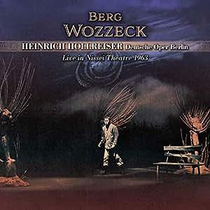 ベルリン・ドイツ・オペラ 日生劇場 1963 ~ ベルク : 歌劇 「ヴォツェック」(全曲) (Berg : Wozzeck / Heinrich Hollreiser | Deutsche Oper Berlin ~ Live in Nissei Theater 1963) [2CD] [Live Recording] [国内プレス] [日本語帯・解説付]