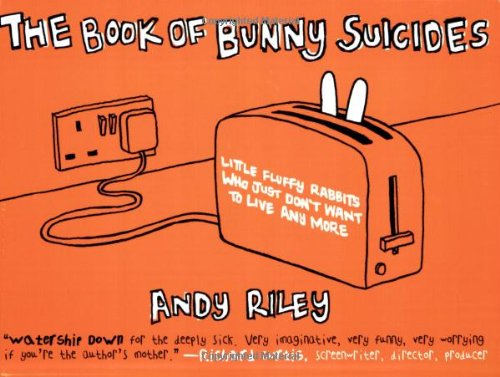 The Book of Bunny Suicides: Little Fluffy Rabbits Who Just Don't Want to Live Anymoreの詳細を見る