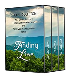 Finding Love: All 3 Sweet Southern Historical Romances from the West Virginia Mountains series by [Huddleston, Jo]