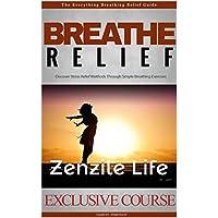 Breathe Relief: Zenzile Life (English Edition)